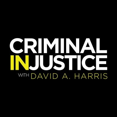 Criminal InJustice with Dave A. Harris