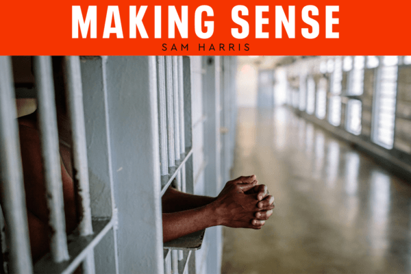 Making Sense, Sam Harris Podcast